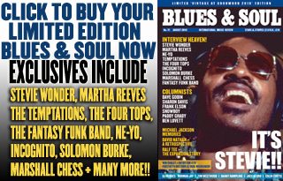 Still time to buy your limited edition Blues & Soul Magazine
