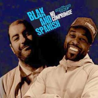 Blak and Spanish: No Compromise