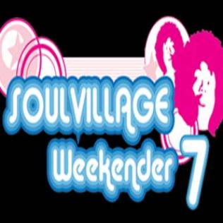 SOUL VILLAGE WEEKENDER: JULY 4TH � 6TH 2008