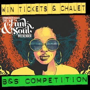 Win tickets / chalet for 4 to the Soundcrash Funk & Soul Weekender