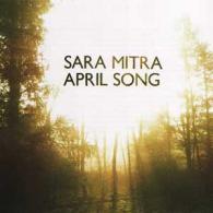 Sara Mitra: April Song (Impossible Ark)