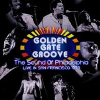 GOLDEN GATE GROOVE: THE SOUND OF PHILADELPHIA LIVE 1973 (SONY CMG )