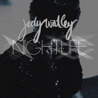 Jode Watley: Nightlife