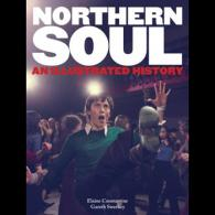 Northern Soul: An Illustrated History by Elaine Constantine & Garth Sweeney