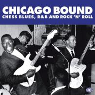 Chicago Bound - Chess Blues, R&B and Rock 'n' Roll: Various