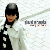 Swing out Sister: Almost Persuaded (Miso)