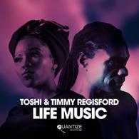 TOSHI & TIMMY REGISFORD: LIFE MUSIC (QUANTIZE RECORDINGS)
