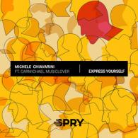 MICHELE CHIAVARINI FT. CARMICHAEL MUSICLOVER: EXPRESS YOURSELF (SPRY RECORDS)