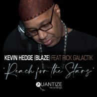 Kevin Hedge (Blaze) ft. Rick Galactik: Reach For The Stars (Quantize Recordings) REVIEW