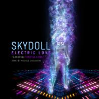 Skydoll: Electric Love Ft. Timotha Lanae (Inc. Michele Chiavarini Remix) Skydoll Records
