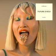 Future Disco-Dance Club: Various Artists (Future Disco) REVIEW @BluesandSoul.com