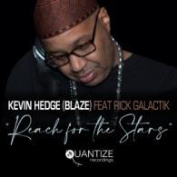 Kevin Hedge: Reach For The Stars  Ft. Rick Galactik (Quantize) REVIEW @Bluesandsoul.com