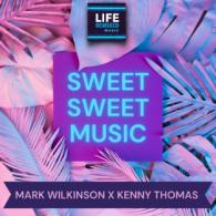 Mark Wilkinson & Kenny Thomas: Sweet Sweet Music (Life Remixed Music) REVIEW
