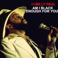 Billy Paul: Am I Black Enough For You